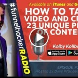 How To Take 1 Video And Create 23 Unique Pieces Of Content – Kolby Kolibas – FHR