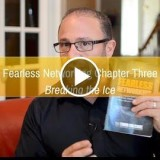 Fearless Networksing Chapter Three:   Breaking the Ice