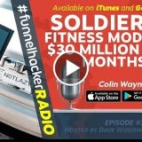 Soldier to Fitness Model to $30 1000000 in 21 Months – Colin Wayne – FHR